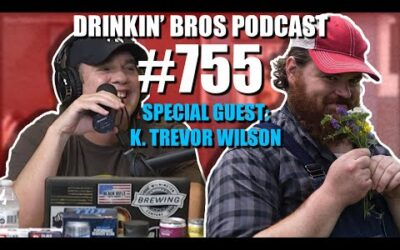 Drinkin' Bros Podcast #755 – Special Guest Squirrely Dan K. Trevor Wilson of 'Letterkenny'