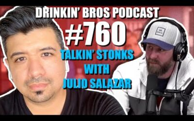 Drinkin' Bros Podcast #760 – Talkin' Stonks With Julio Salazar