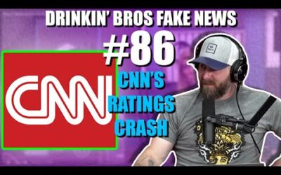 Drinkin' Bros Fake News #86 – CNN's Ratings Crash