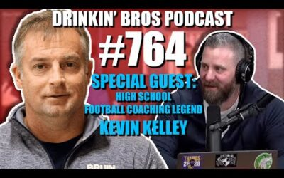 Drinkin' Bros Podcast #764 – High School Football Coaching Legend Kevin Kelley