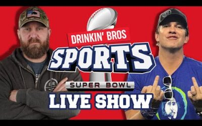 Drinkin' Bros LIVE Super Bowl Reaction Show!