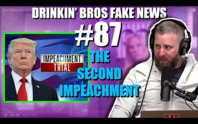 Drinkin' Bros Fake News #87 – The Second Impeachment