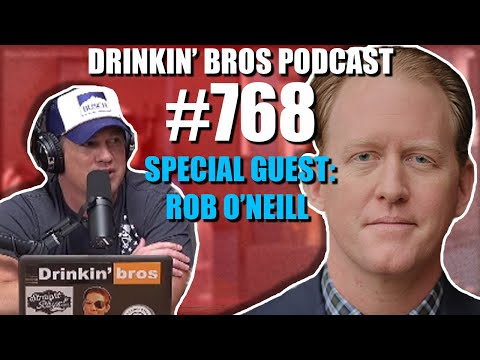 Drinkin' Bros Podcast #768 -  Special Guest Rob O'Neill
