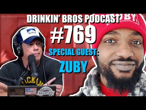 Drinkin' Bros Podcast #769 – Special Guest Zuby
