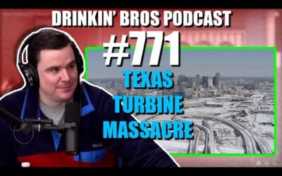 Drinkin' Bros Podcast #771 – Texas Turbine Massacre