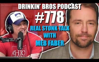 Drinkin' Bros Podcast #778 – REAL Stonk Talk With Cambria Investment CIO Meb Faber