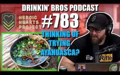 Drinkin' Bros Podcast Episode #783 – Thinking of Trying Ayahuasca?