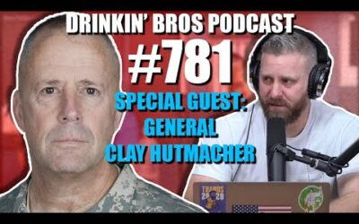 Drinkin' Bros Podcast Episode #781 – Special Guest General Clay Hutmacher