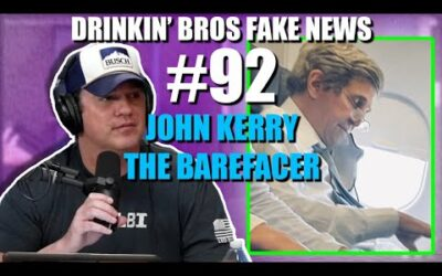 Drinkin' Bros Fake News #92 – John Kerry The Barefacer