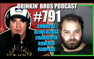 Drinkin' Bros Podcast Episode #791 – Ahmad Al Aliwi Alissa Charged In Boulder Rampage