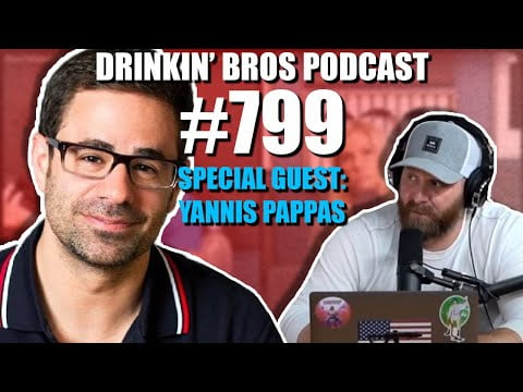Drinkin' Bros Podcast Episode #799 - Special Guest Yannis Pappas