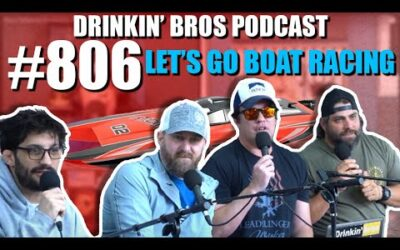 Drinkin' Bros Podcast Episode #806 – Let's Go Boat Racing