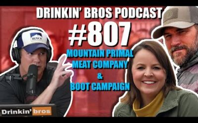 Drinkin' Bros Podcast Episode #807 – Mountain Primal Meat Company And Boot Campaign