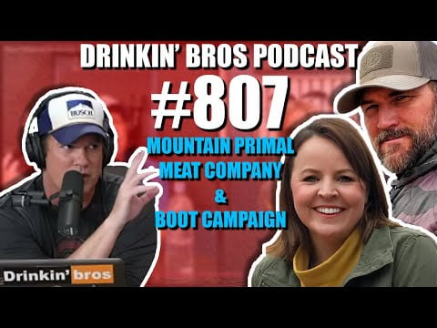 Drinkin' Bros Podcast Episode #807 - Mountain Primal Meat Company And Boot Campaign