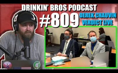 Drinkin' Bros Podcast Episode #809​ – Derek Chauvin Verdict LIVE