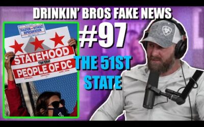 Drinkin' Bros Fake News #97 – The 51st State