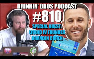 Drinkin' Bros Podcast Episode #810 – Special Guest Liquid IV Founder Brandin Cohen