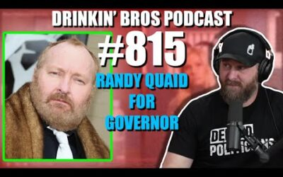 Drinkin' Bros Podcast Episode #815​​ – Randy Quaid For Governor