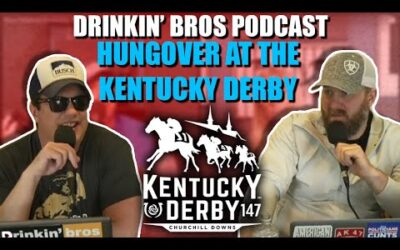 Drinkin' Bros Podcast #816 – Hungover At The Kentucky Derby