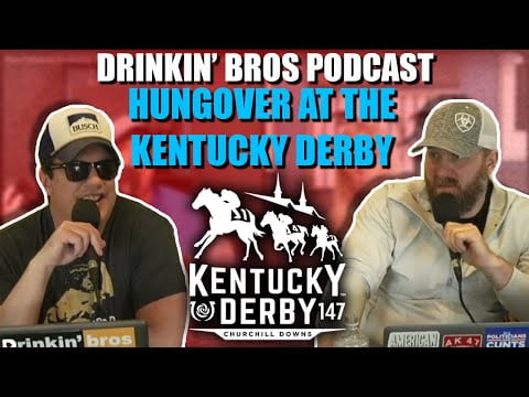 Drinkin' Bros Podcast #816 - Hungover At The Kentucky Derby