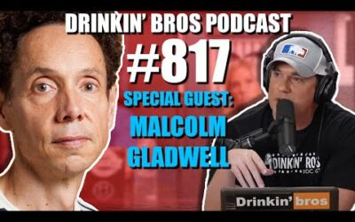 Drinkin' Bros Podcast #817 – Special Guest Malcolm Gladwell