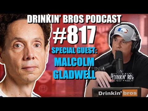 Drinkin' Bros Podcast #817 - Special Guest Malcolm Gladwell