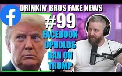 Drinkin' Bros Fake News #99 – Facebook Upholds Ban On Trump