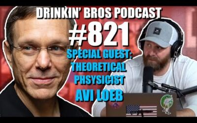 Drinkin' Bros Podcast #821 – Special Guest Theoretical Physicist Avi Loeb