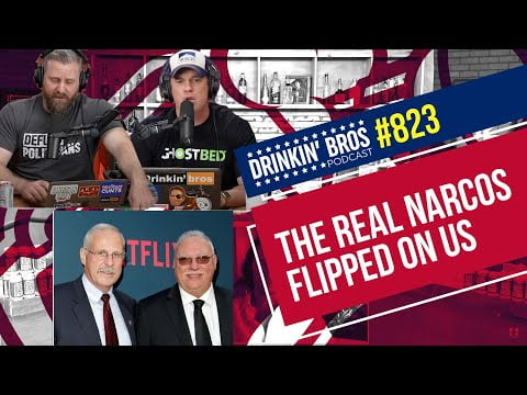 Drinkin' Bros Podcast #823 - The Real Narcos Flipped On Us