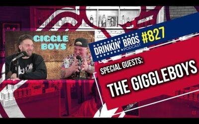 Drinkin' Bros Podcast #827 – Special Guests The GiggleBoys