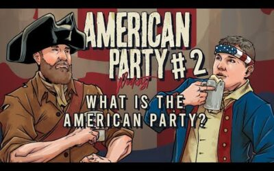 American Party Podcast Episode 2 – What is the American Party?