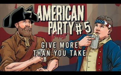 American Party Podcast Episode 5 – Give More Than You Take