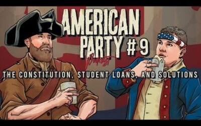American Party Podcast Episode 9 – The Constitution, Student Loans, and Solutions
