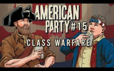 American Party Podcast Episode #15 – Class Warfare