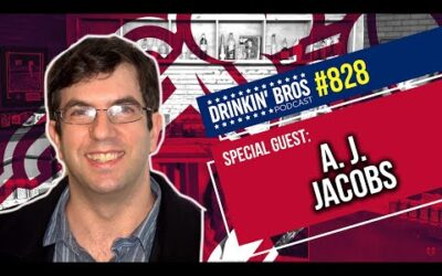 Drinkin' Bros Podcast #828 – Gonzo Journalism With Special Guest A. J. Jacobs