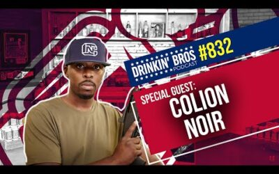 Drinkin' Bros Podcast #832 – Special Guest Colion Noir