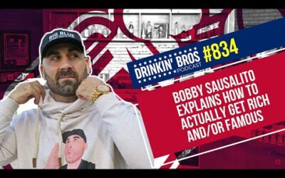 Drinkin' Bros Podcast #834 – Bobby Sausalito Explains How to Actually Get Rich and/or Famous