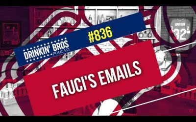 Drinkin' Bros Podcast #836 – Fauci's Emails