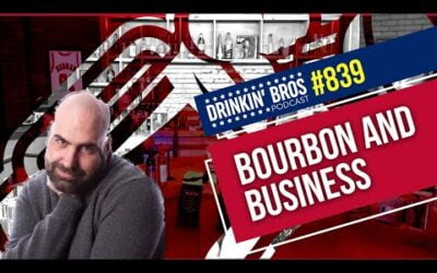 Drinkin' Bros Podcast Episode #839 – Bourbon and Business
