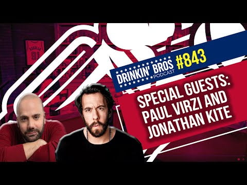 Drinkin' Bros Podcast #843 - Special Guests Paul Virzi and Jonathan Kite