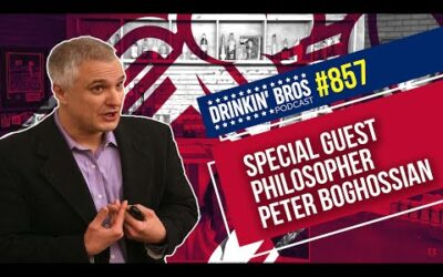 Drinkin' Bros Podcast #857 – Special Guest Philosopher Peter Boghossian