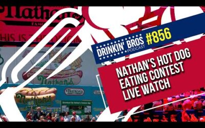 Drinkin' Bros Podcast #856 – Nathan's Hot Dog Eating Contest LIVE Watch