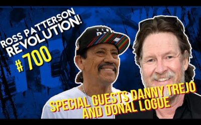 Ross Patterson Revolution Ep. 700 – Special Guests Danny Trejo and Donal Logue