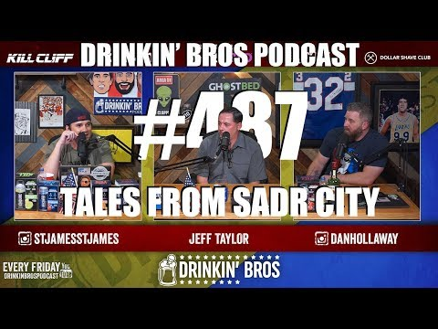 Drinkin' Bros #487 – Tales From Sadr City