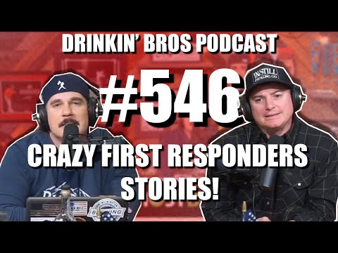 Drinkin' Bros Podcast #546 – Crazy First Responders Stories!