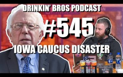 Drinkin' Bros Podcast #545 – Iowa Caucus Disaster