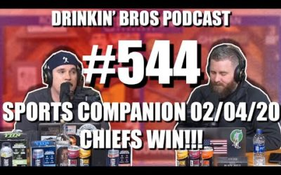 Drinkin' Bros Podcast #544 – DB Sports Companion Show 02/04/20 – Chiefs Win!!!