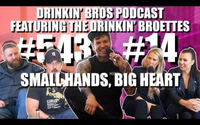Drinkin' Bros Podcast #543 – Small Hands, Big Heart – ft. The Drinkin' Broettes #14