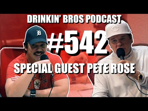 Drinkin' Bros Podcast #542 – Special Guest Pete Rose