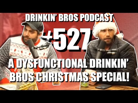 Drinkin' Bros Podcast #527 – A Dysfunctional Drinkin' Bros Christmas Special!
